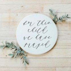 For This Child We Have Prayed Faux Embroidery Hoop
