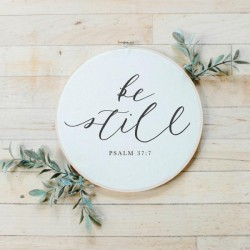 Be Still Faux Embroidery Hoop
