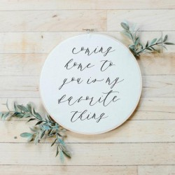 Coming Home To You Faux Embroidery Hoop