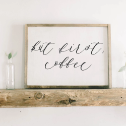 But First Coffee Framed Wood Sign